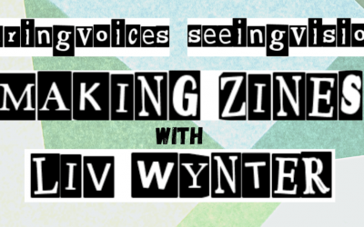 Hearing Voices | Seeing Visions | Making Zines with Liv Winter and Voice Collective (September 2021)